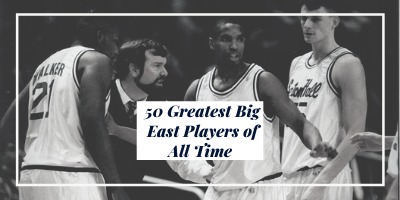 50 Greatest Big East Players of All Time