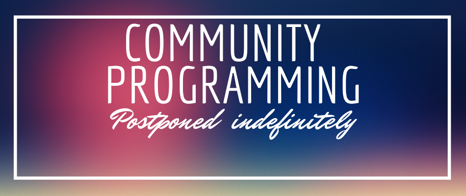 CommunityProgrammingpostponed