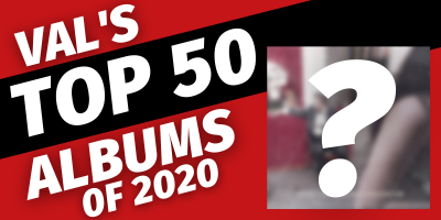 Val's Top 50 Albums of 2020
